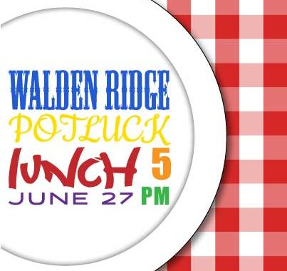 Walden Ridge Potluck June 27 at 5pm